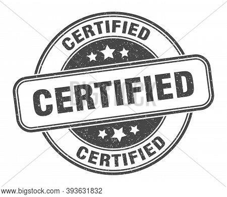 Certified Stamp. Certified Round Grunge Sign. Label