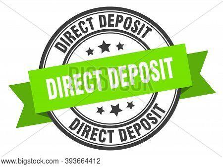 Direct Deposit Label. Direct Depositround Band Sign. Direct Deposit Stamp