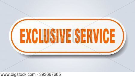 Exclusive Service Sign. Exclusive Service Rounded Orange Sticker. Exclusive Service