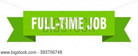 Full-time Job Ribbon. Full-time Job Paper Band Banner Sign