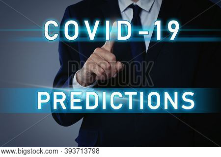 Covid-19 Predictions. Man And Text On Grey Background, Closeup