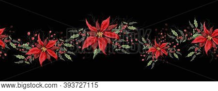 Seamless Floral Frame, Border. Realistic Holiday Flowers Made Of Poinsettia, Holly. Modern Hand-draw