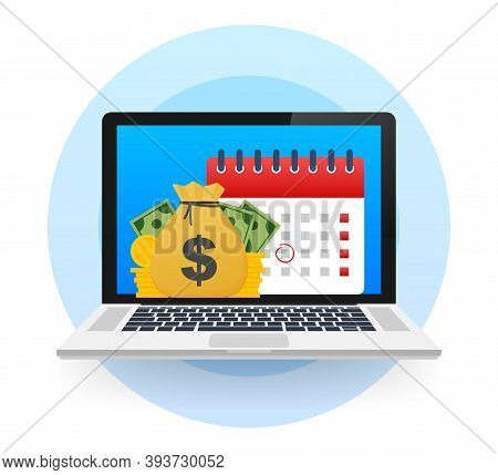 Tax Day. Concept Of Payment Date Or Payday Loan Like A Calendar With Money. Vector Illustration.