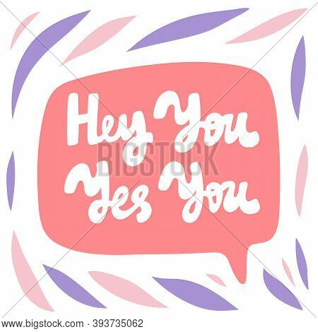 Hey You Yes You. Hand Drawn Lettering Logo For Social Media Content