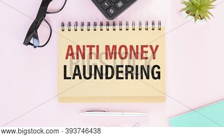 Text Sign Showing Anti Money Laundering. Conceptual Photo Entering Projects To Get Away Dirty Money.