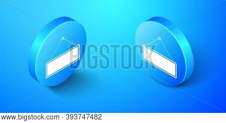 Isometric Signboard Hanging Icon Isolated On Blue Background. Suitable For Advertisements Bar, Cafe,