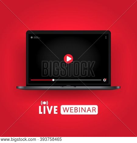 Watching Live Webinar On Notebook Illustration. Distance Education. Online Seminar, Lesson, Lecture,