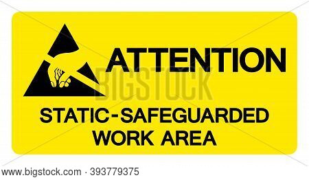 Attention Static Safeguarded Work Area Symbol Sign, Vector Illustration, Isolated On White Backgroun