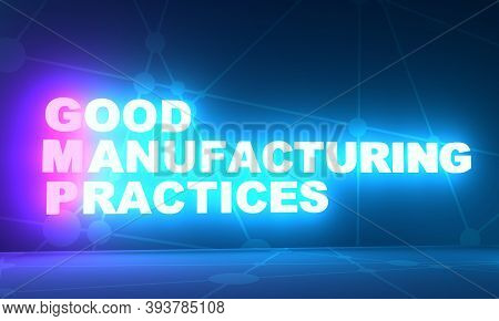 Gmp - Good Manufacturing Practices Acronym. Business Concept Background. 3d Rendering. Neon Bulb Ill
