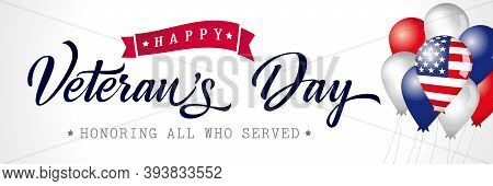 Happy Veterans Day Usa Poster With Balloons. Veterans Day November 11th, Hand-lettering Greeting Car