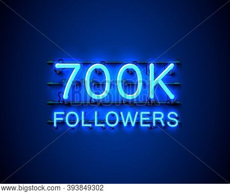 Thank You Followers Peoples, 700k Online Social Group, Neon Happy Banner Celebrate, Vector