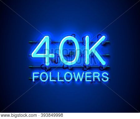 Thank You Followers Peoples, 40k Online Social Group, Neon Happy Banner Celebrate, Vector