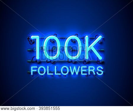 Thank You Followers Peoples, 100k Online Social Group, Neon Happy Banner Celebrate, Vector