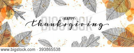 Happy Thanksgiving Brush Pen Lettering. Watercolor Splash And Linear Leaves Background. Design Holid