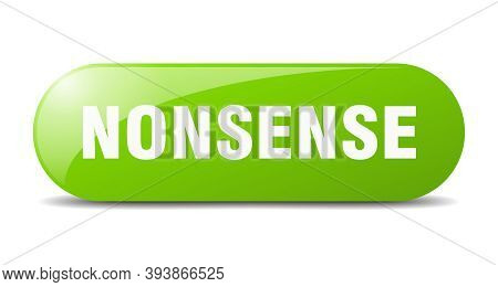 Nonsense Button. Sticker. Banner. Rounded Glass Sign