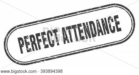Perfect Attendance Stamp. Rounded Grunge Textured Sign. Label