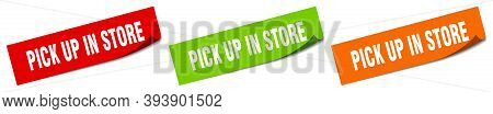 Pick Up In Store Sticker. Pick Up In Store Square Isolated Sign. Pick Up In Store Label