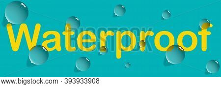 Waterproof Banner Sign For Sealed Goods, Clothes. Label On Web Site For Water Resistant Clothing. Wi