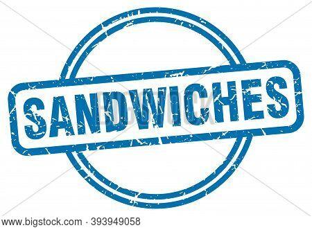 Sandwiches Stamp. Sandwiches Round Vintage Grunge Sign. Sandwiches