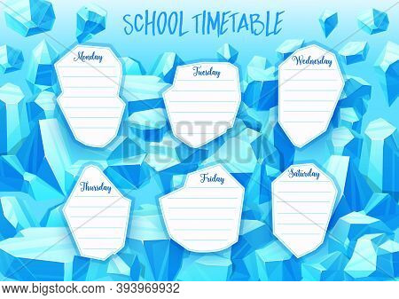 School Timetable With Blue Vector Crystal Gems, Jewel And Mineral Stones. Cartoon Week Schedule With