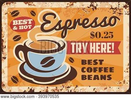 Steaming Coffee, Vector Cup With Hot Espresso And Steam Rusty Metal Plate. Vintage Rust Tin Sign For