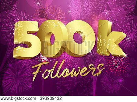 Thank You 500 000 Followers Creative Concept. Bright Festive Thanks For 500.000 Networking Likes. 50