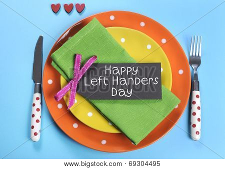 Happy Lefthanders Day, For August 13, International Left-handers Day, With Colorful Table Setting Sh
