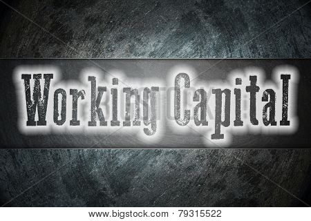 Working Capital Concept text on background  idea poster