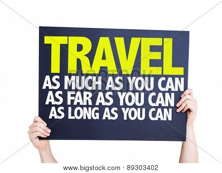 Travel As Much/Far/Long As You Can card isolated on white poster