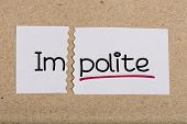 Two pieces of white paper with the word impolite turned into polite poster