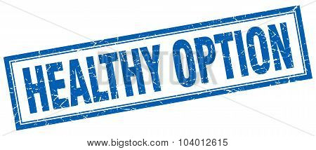 Healthy Option Blue Square Grunge Stamp On White