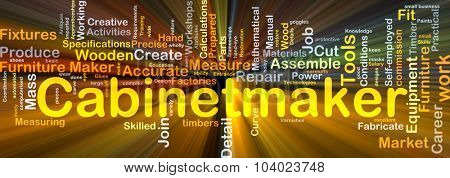 Background concept wordcloud illustration of cabinetmaker glowing light