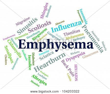 Emphysema Word Represents Ill Health And Copd