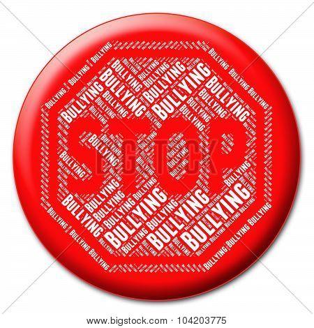 Stop Bullying Representing Warning Sign And No poster