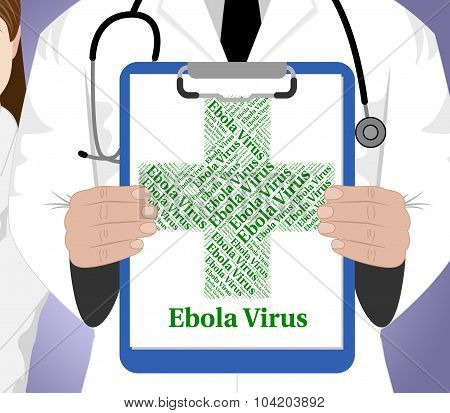 Ebola Virus Represents Poor Health And Contagion