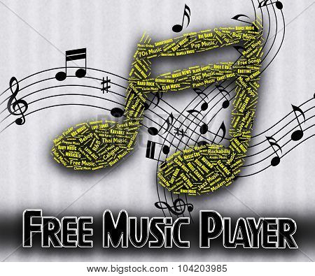 Free Music Player Represents No Cost And Acoustic