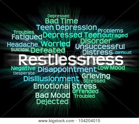 Restlessness Word Means Ill At Ease And Apprehensive