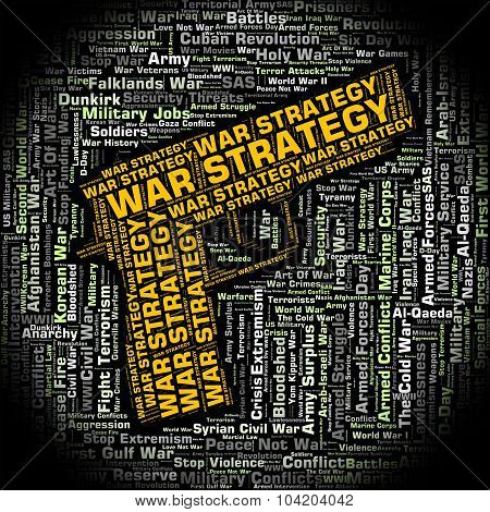War Strategy Represents Bloodshed Clash And Conflicts
