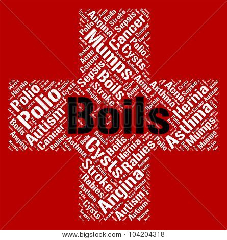 Boils Word Indicates Ill Health And Ailment