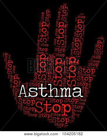 Stop Asthma Indicates Warning Sign And Asthmatic