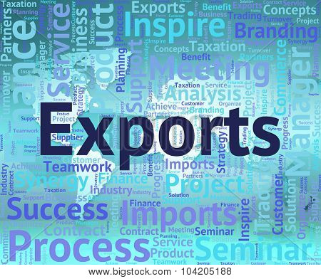 Exports Word Indicates Sell Abroad And Exported