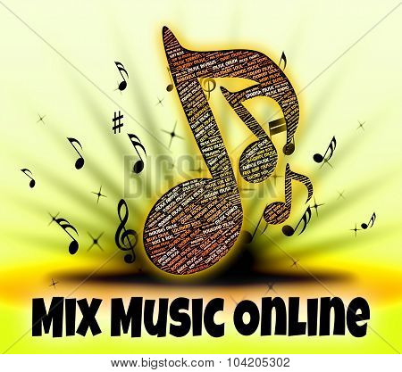 Mix Music Online Shows Put Together And Amalgamate