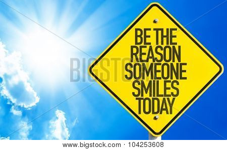 Be The Reason Someone Smiles Today sign with sky background poster