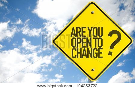 Are You Open to Change? sign with sky background