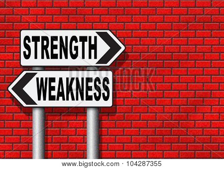 strength or weakness being strong or weak overcome problems accept the challenge to success