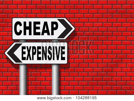 expensive or cheap compare prices best value low cost or price for best value and top quality on a budget road sign arrow