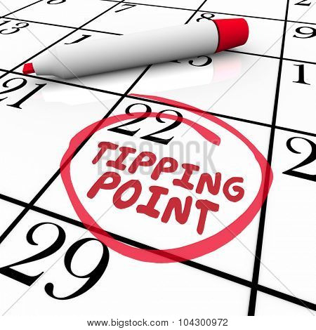 Tipping Point words circled on a calendar day or date to illustrate critical mass, change, evolution and innovation