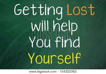 Motivational saying that you need to get lost to find out who you are and what you want poster