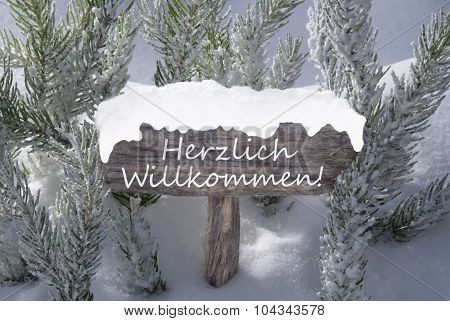 Christmas Sign Snow Fir Tree Willkommen Means Welcome