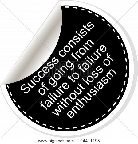 Success consists of going from failure to failure without loss of enthusiasm. Inspirational motivational quote. Simple trendy design. Black and white stickers. poster